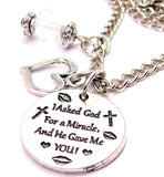 I Asked God For A Miracle And He Gave Me You Necklace with Small Heart