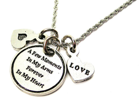 A Few Moments In My Arms Forever In My Heart Stainless Steel Rope Chain Necklace