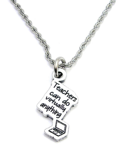Teachers Can Do Virtually Anything Stainless Steel Rope Chain Necklace