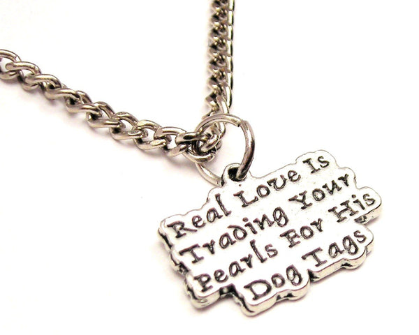 Real Love Is Trading Your Pearls For His Dog Tags Single Charm Necklace