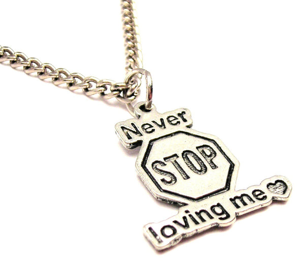 Never Stop Loving Me Single Charm Necklace