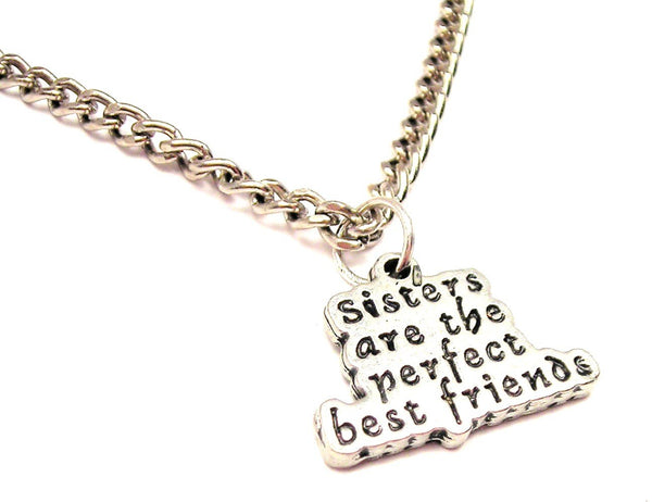 Sisters Are The Perfect Best Friends Single Charm Necklace
