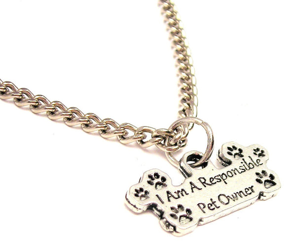 I Am A Responsible Pet Owner Single Charm Necklace