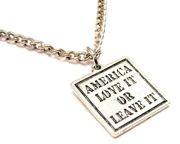 America Love It Or Leave It Single Charm Necklace