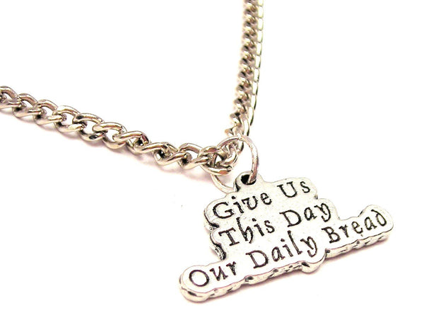Give Us This Day Our Daily Bread Single Charm Necklace