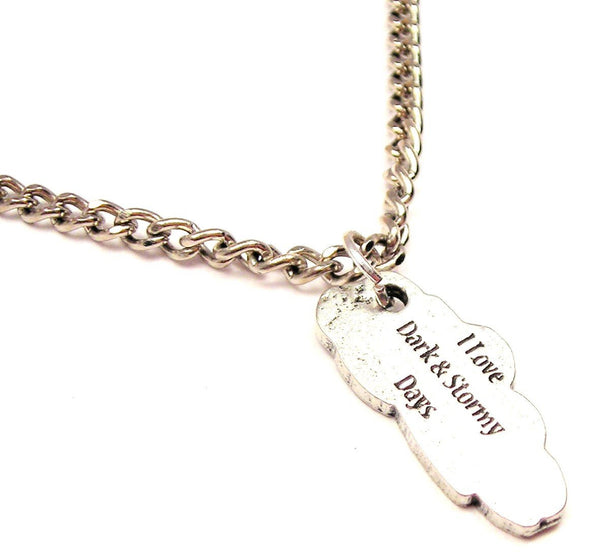 I Love Dark And Stormy Days Single Charm Necklace