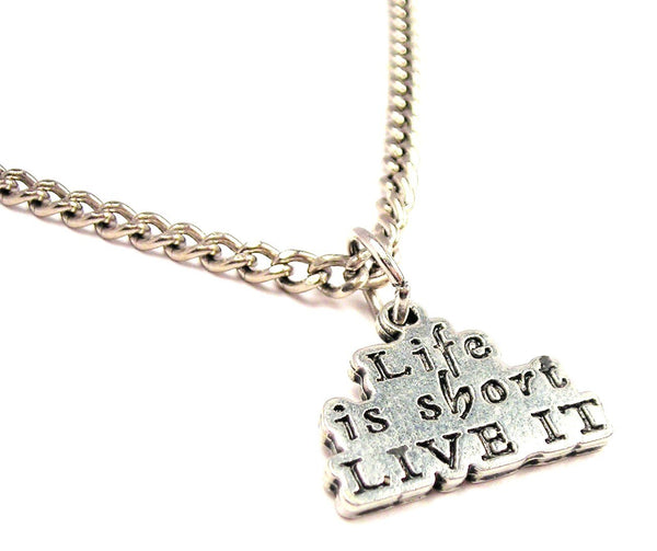 Life Is Short Live It Single Charm Necklace