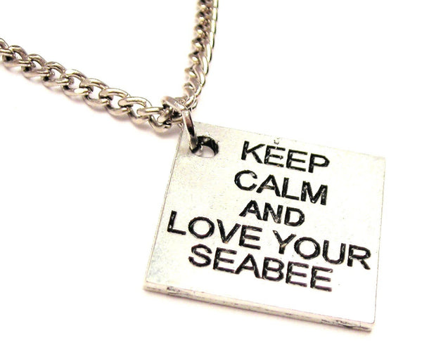 Keep Calm And Love Your Seabee Single Charm Necklace