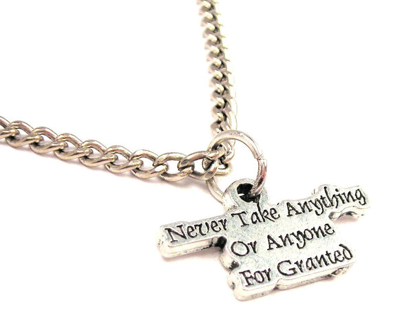 Never Take Anything Or Anyone For Granted Single Charm Necklace