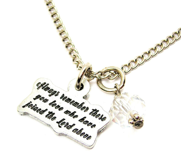 Always Remember Those You Love Who Have Joined The Lord Above Necklace