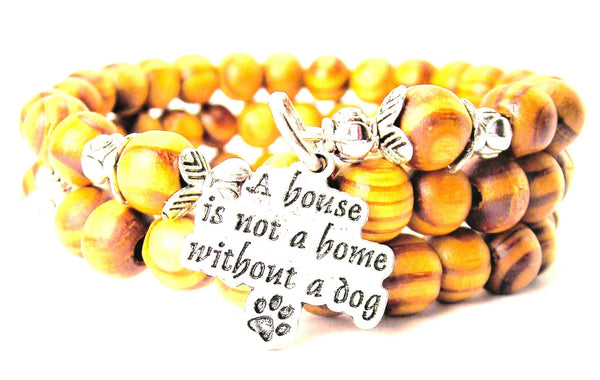A House Is Not A Home Without A Dog Natural Wood Wrap Bracelet