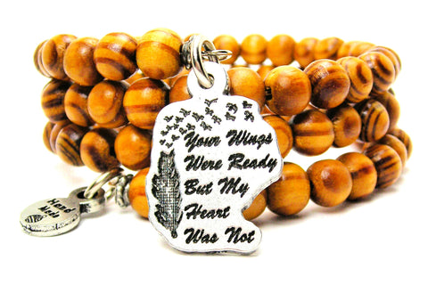 Your Wings Were Ready But My Heart Was Not Natural Wood Wrap Bracelet