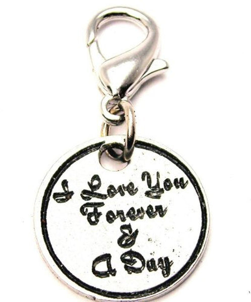 I Love You Forever And A Day Zipper Pull