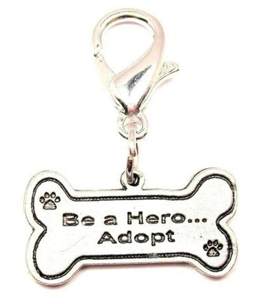 Be A Hero...Adopt Zipper Pull