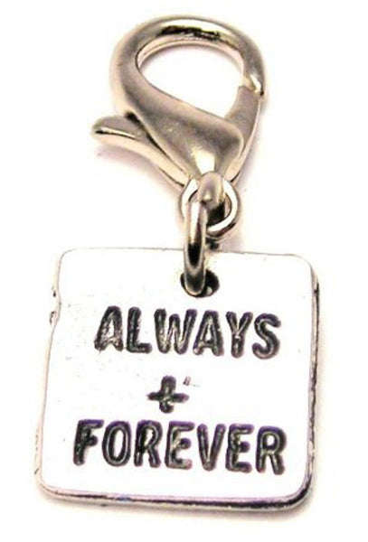 Always And Forever Square Zipper Pull
