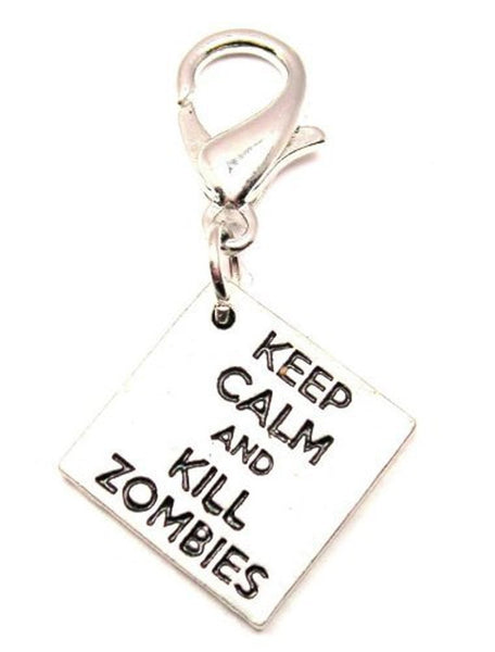 Keep Calm And Kill Zombies Zipper Pull