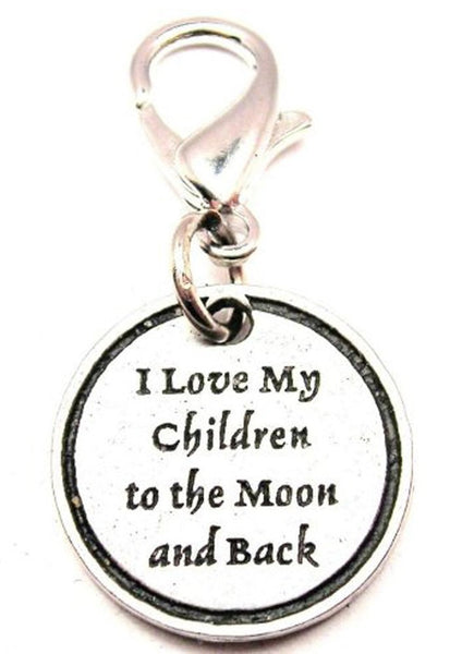 I Love My Children To The Moon And Back Zipper Pull
