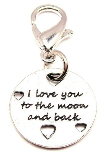 I Love You To The Moon And Back With Hearts Zipper Pull