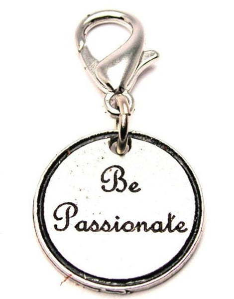 Be Passionate Zipper Pull