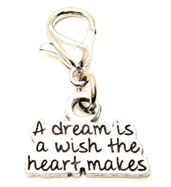 A Dream Is A Wish The Heart Makes Zipper Pull