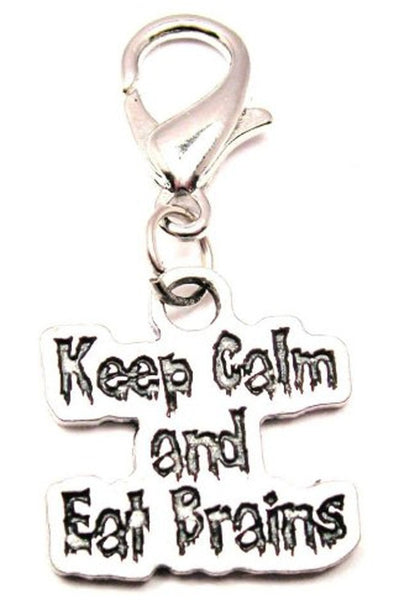 Keep Calm And Eat Brains Zipper Pull