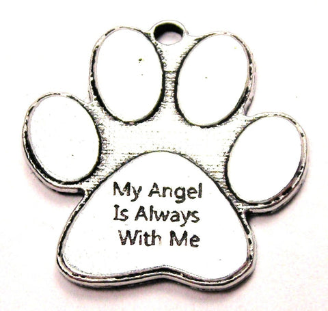 My Angel Is Always With Me Paw Print Genuine American Pewter Charm