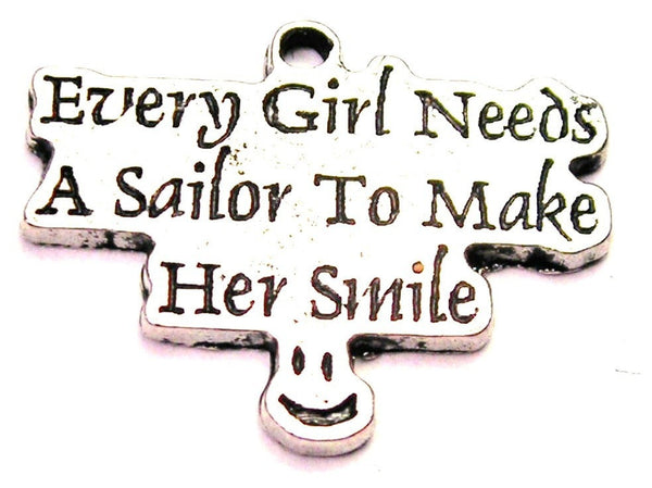 Every Girl Needs A Sailor To Make Her Smile Genuine American Pewter Charm