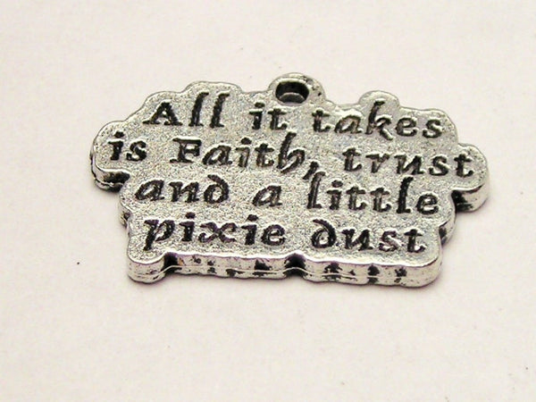 All It Takes Is Faith Trust And A Little Pixie Dust Genuine American Pewter Charm