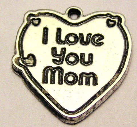I Love You Mom Heart With Little Hearts Genuine American Pewter Charm