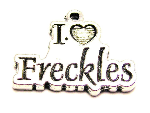 I Love Freckles Genuine American Pewter Charm