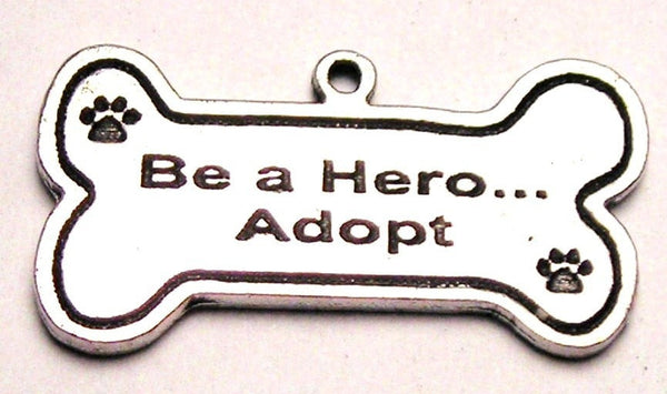 Be A Hero...Adopt Genuine American Pewter Charm
