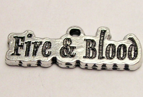 Fire & Blood Genuine American Pewter Charm