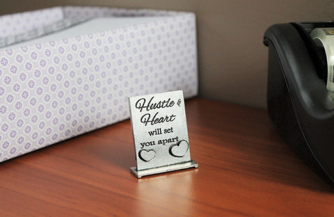 Hustle And Heart Will Set You Apart Determined Desk Decor