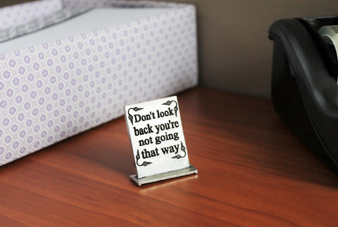 Don't Look Back You're Not Going That Way Determined Desk Decor