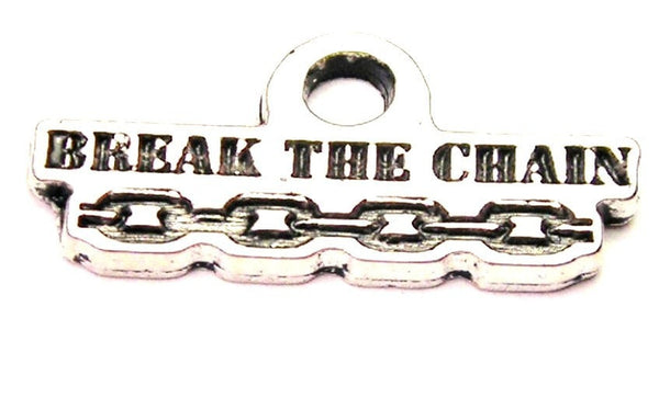 Break The Chain Genuine American Pewter Charm