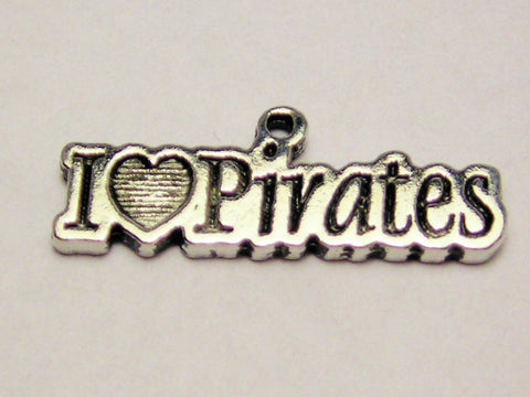 I Love Pirates Genuine American Pewter Charm