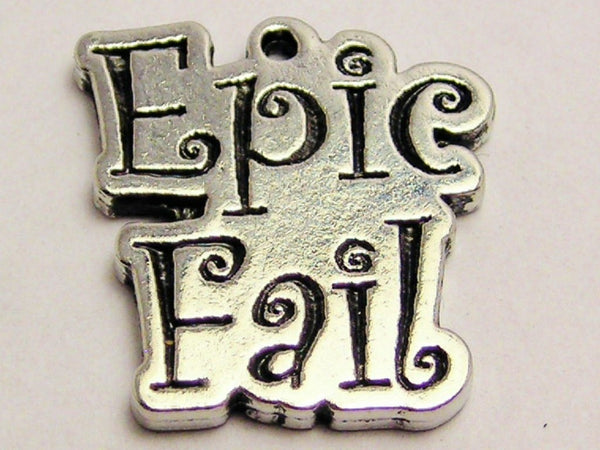 Epic Fail Genuine American Pewter Charm