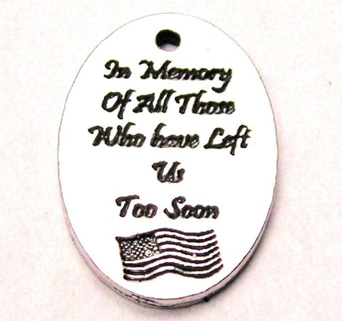 In Memory Of All Those Who Have Left Us Too Soon With American Flag Genuine American Pewter Charm