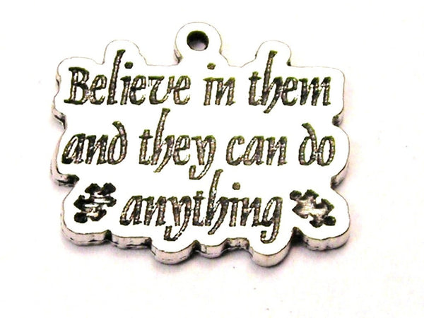 Believe In Them And They Can Do Anything With Puzzle Pieces Autism Awareness Genuine American Pewter Charm