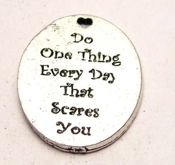 Do One Thing Everyday That Scares You Genuine American Pewter Charm