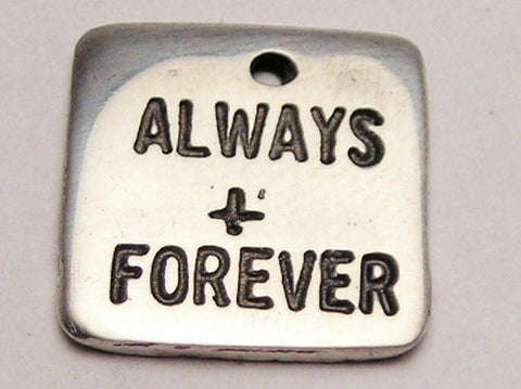 Always And Forever Genuine American Pewter Charm