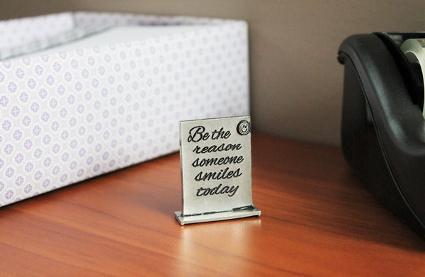 Be The Reason Someone Smiles Today Determined Desk Decor