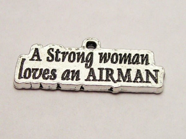 A Strong Woman Loves An Airman Genuine American Pewter Charm