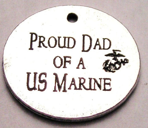 Proud Dad Of A Us Marine Genuine American Pewter Charm