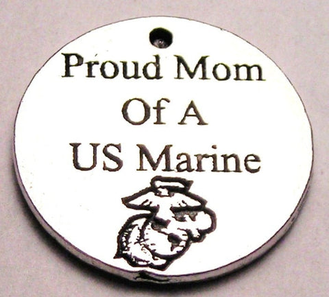 Proud Mom Of A Us Marine Genuine American Pewter Charm