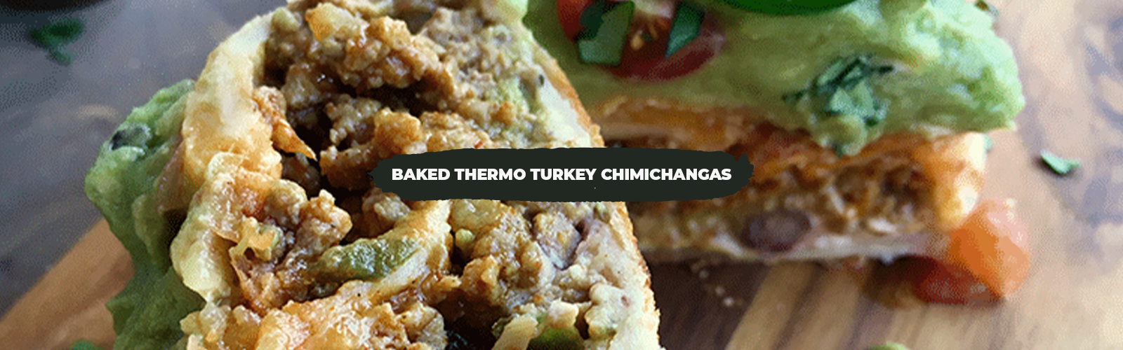 Baked Thermo Turkey Chimichangas