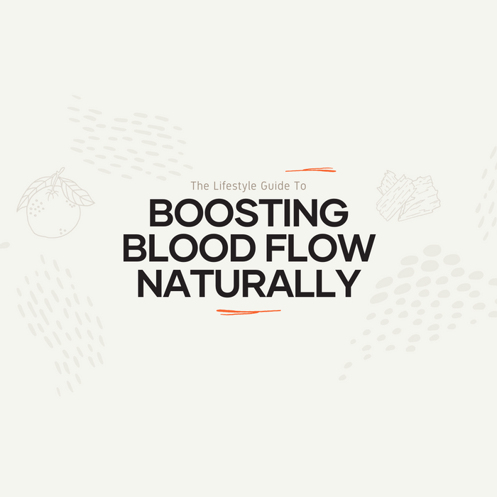 The Lifestyle Guide To Boosting Blood Flow Naturally
