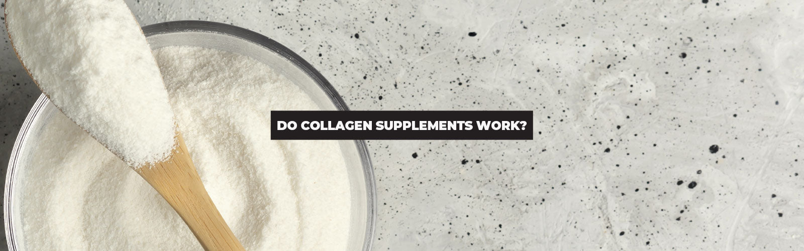 Do Collagen Supplements Work? The Efficacy of Dietary Collagen Products