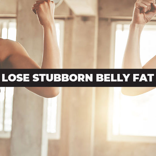 How to Lose Stubborn Belly Fat Fast