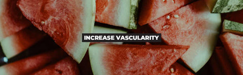 How to Increase Vascularity and Muscle Definition